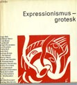 Cover of: Expressionismus-grotesk