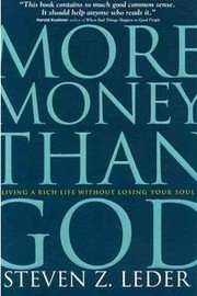 Cover of: More Money Than God: Living a Rich Life Without Losing Your Soul