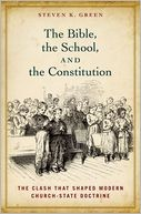 Cover of: The Bible, the School, and the Constitution: The Clash that Shaped Modern Church-State Doctrine