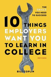 Cover of: 10 things employers want you to learn in college, revised