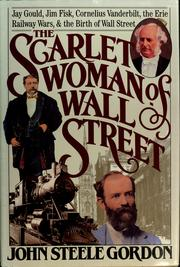 Cover of: The scarlet woman of Wall Street: Jay Gould, Jim Fisk, Cornelius Vanderbilt, and the Erie Railway Wars