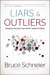 Cover of: Liars and Outliers: Enabling the Trust that Society Needs to Thrive