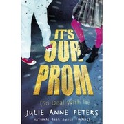 Cover of: It's our prom (so deal with it)