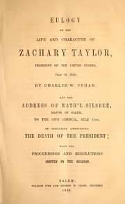 Cover of: Eulogy on the life and character of Zachary Taylor, President of the United States, July 18, 1850