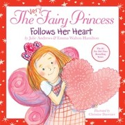 Cover of: The Very Fairy Princess Follows Her Heart