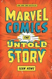 Cover of: Marvel Comics: The Untold Story