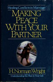 Cover of: Making peace with your partner: healing conflicts in marriage