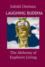 Cover of: Laughing Buddha: The Alchemy of Euphoric Living