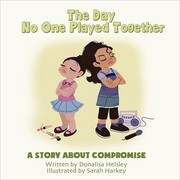 Cover of: The Day No One Played Together: A Story About Compromise