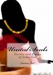 Cover of: United Souls: Stories and Poetry of Seduction
