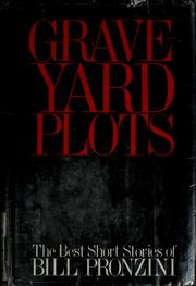 Cover of: Graveyard Plots: the best short stories of Bill Pronzini.