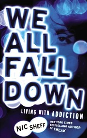 Cover of: We All Fall Down - Living with Addiction