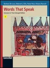 Cover of: Words that speak. Literature in time. Con espansione online. Per le Scuole superiori vol.1