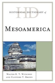 Cover of: Historical Dictionary of Mesoamerica