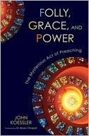 Cover of: Folly, Grace, and Power: The Mysterious Act of Preaching
