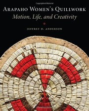 Cover of: Arapaho Women's Quillwork: Motion, Life, and Creativity
