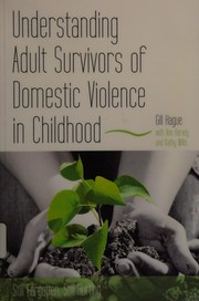 Cover of: Understanding adult survivors of domestic violence in childhood