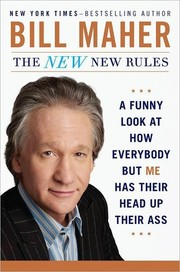 Cover of: The New New Rules: A Funny Look at How Everybody But Me Has Their Head Up Their Ass