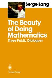 Cover of: The beauty of doing mathematics: three public dialogues