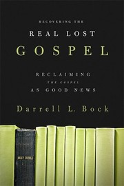 Cover of: Recovering the Real Lost Gospel: Reclaiming the Gospel as Good News