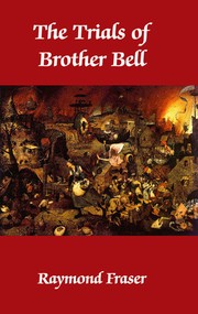 Cover of: The Trials Of Brother Bell