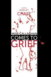 Cover of: Miss Callaghan Comes to Grief