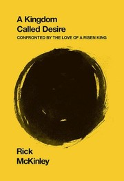 Cover of: A Kingdom Called Desire: Confronted by the Love of a Risen King