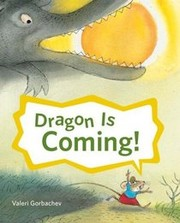 Cover of: Dragon is coming!
