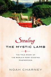 Cover of: Stealing the Mystic Lamb: The True Story of the World's Most Coveted Masterpiece