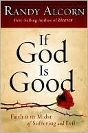 Cover of: If God Is Good: Faith in the Midst of Suffering and Evil