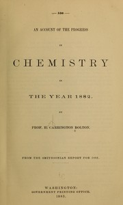 Cover of: An account of the progress in chemistry in the year [1882-1886]