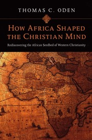 Cover of: How Africa Shaped the Christian Mind: Rediscovering the African Seedbed of Western Christianity