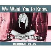Cover of: We Want You to Know - Kids Talk About Bullying