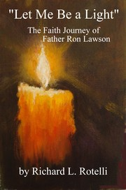 "Cover of: ""Let Me Be a Light"": The Faith Journey of Father Ron Lawson"