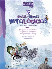 Cover of: 16 dioses y héroes mitológicos muy, muy importantes