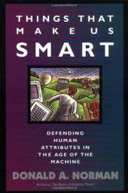 Cover of: Things That Make Us Smart: Defending Human Attributes In The Age Of The Machine