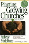 Cover of: Planting Growing Churches for the 21st Century: A Comprehensive Guide for New Churches and Those Desiring Renewal