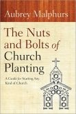 Cover of: Nuts and Bolts of Church Planting, The: A Guide for Starting Any Kind of Church [