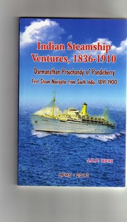 Cover of: Indian Steamship Ventures, 1836-1910: Darmanathan Prouchandy of Pondicherry, First Steam Navigator from South India, 1891-1910
