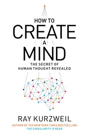 Cover of: How to Create a Mind: The Secret of Human Thought Revealed