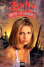 Cover of: Buffy contre les vampires #1