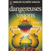 Cover of: Dangereuses visions, Tome 1