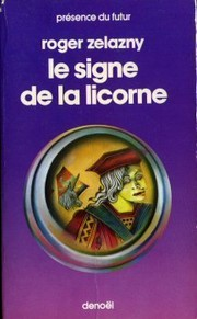 Cover of: Le Cycle des Princes d'Ambre, Tome III, Le Signe de la Licorne
