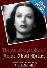 Cover of: The Autobiography of Frau Adolf Hitler: Translated and edited by Frank Sanello