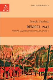 Cover of: Renicci 1943.  Internati anarchici: storie di vita dal Campo 97