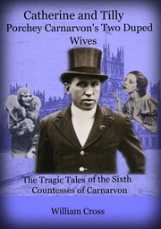 Cover of: Catherine and Tilly: Porchey Carnarvon's Two Duped Wives