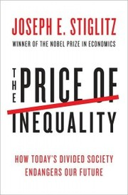 Cover of: The Price of Inequality: How Today's Divided Society Endangers Our Future