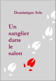 Cover of: Un sanglier dans le salon