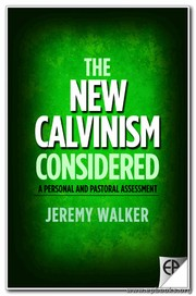 Cover of: The new Calvinism considered