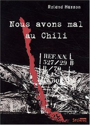 Cover of: Nous avons mal au Chili
